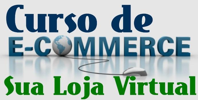 Curso de Ecommerce - Como Criar uma Loja Virtual
