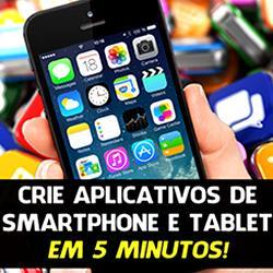 Como Criar Aplicativos para Smartphones e Tablets