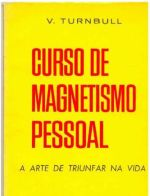 Como Vencer na Vida - Curso de Magnetismo Pessoal